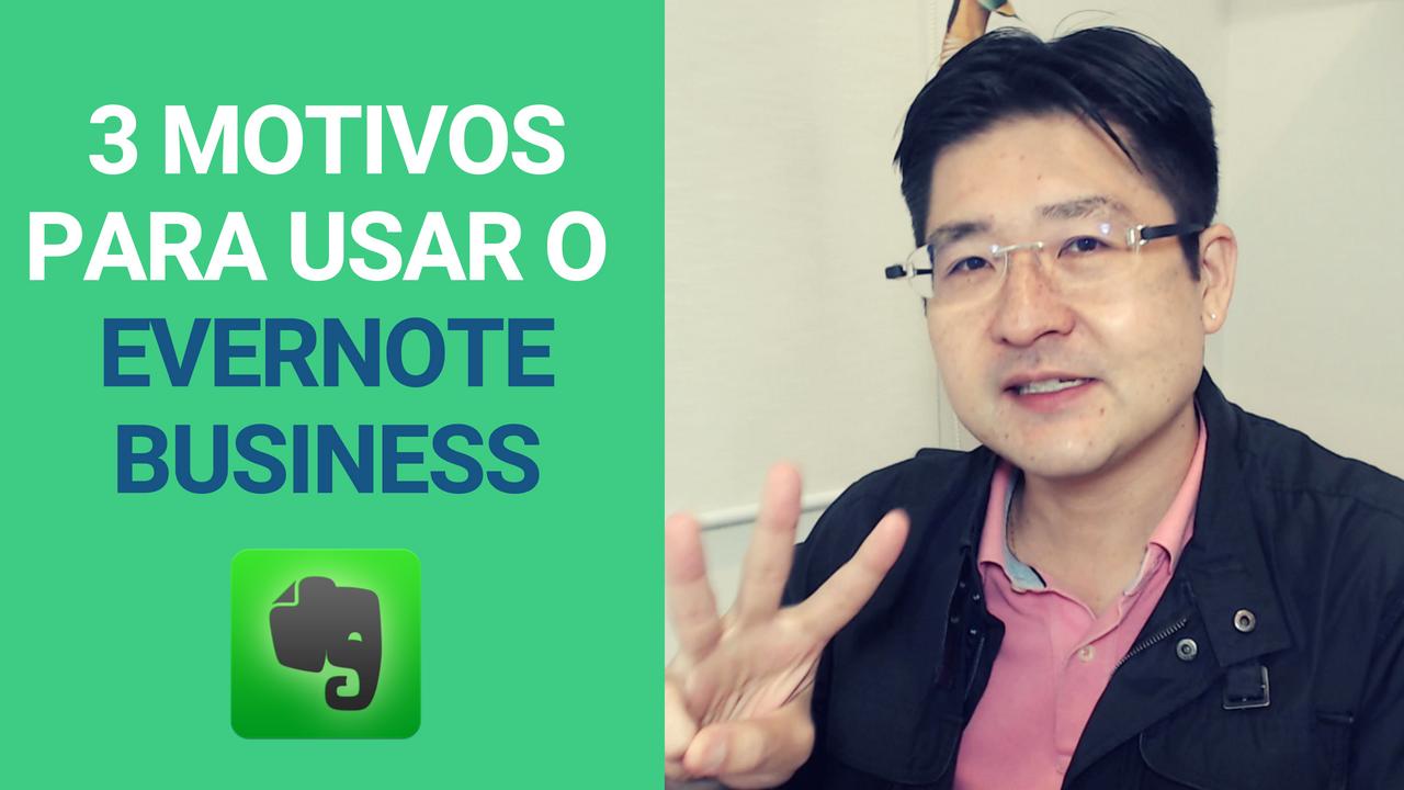 Evernote Business: 3 Motivos para Usar