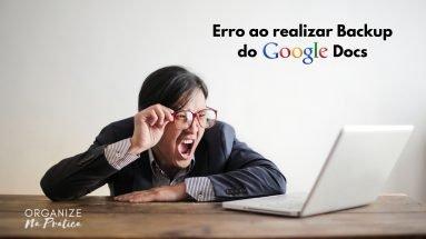 Google Docs: Não cometa este erro ao realizar o backup