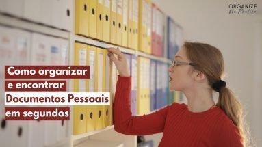 Como organizar e encontrar documentos pessoais em segundos