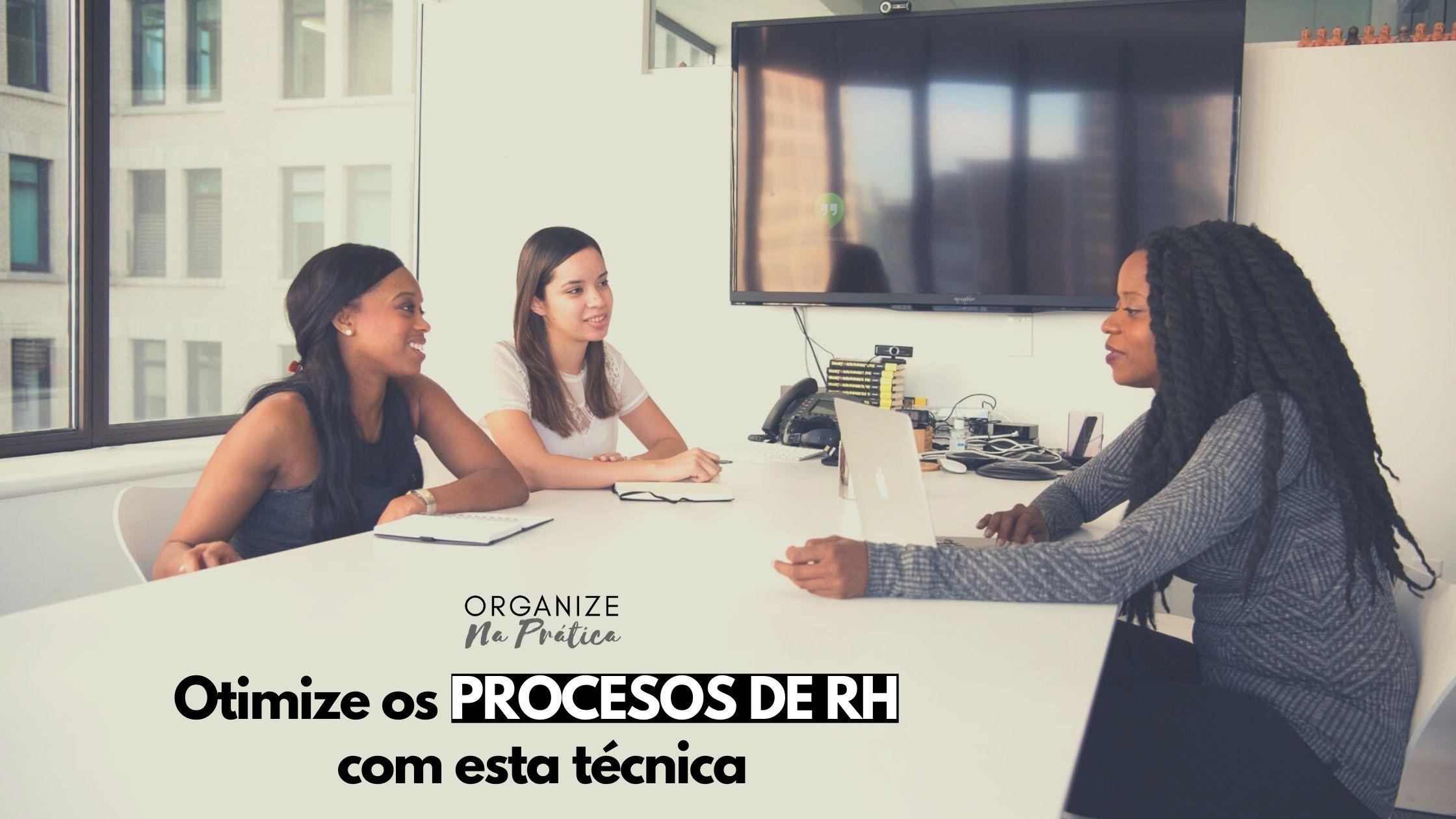 Recrutamento e Seleção: como otimizar os processos?