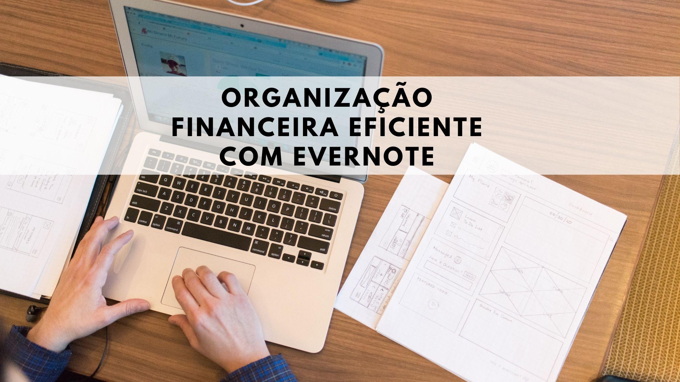 Organização financeira fácil e prática com o Evernote