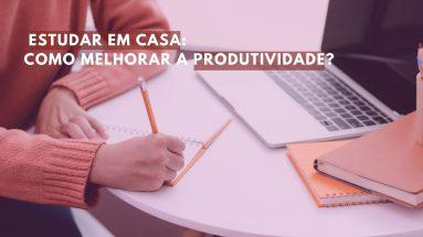Estudar em casa - como melhorar a produtividade em aulas online