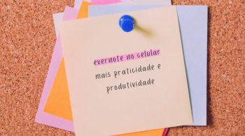 Evernote no Celular - dicas