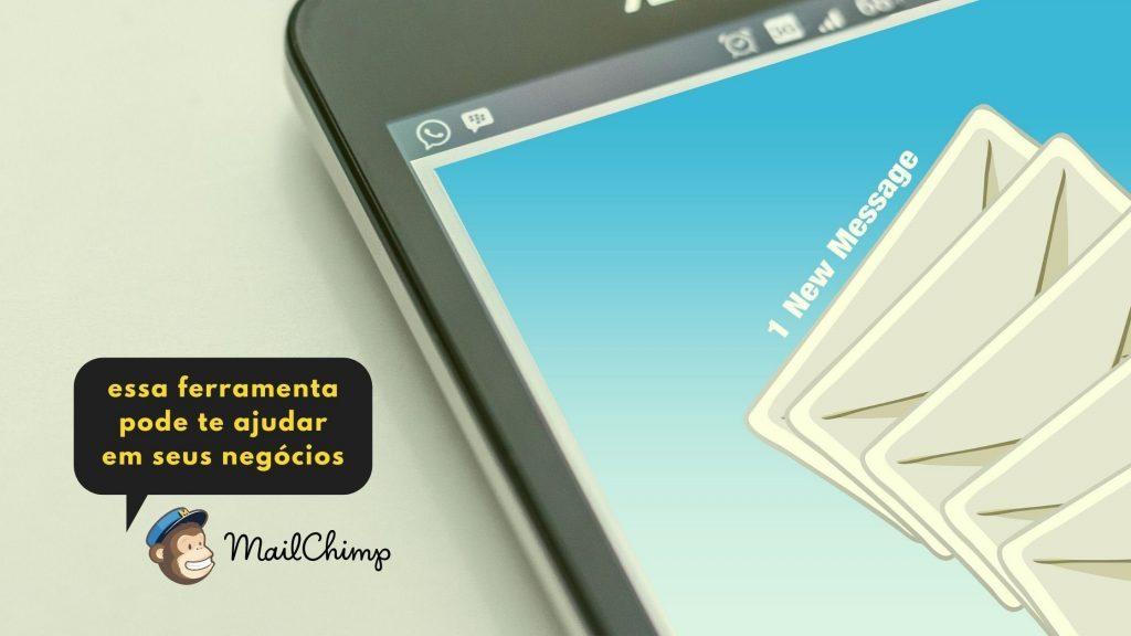 Mailchimp - o que é e quais são os benefícios para sua empresa