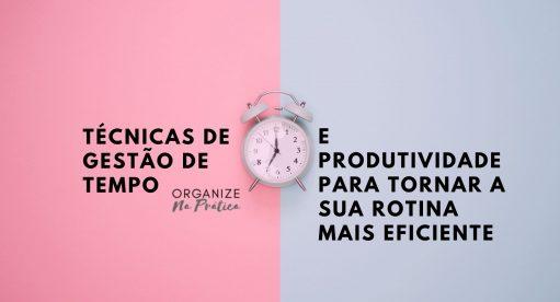 técnicas de gestão de tempo e produtividade